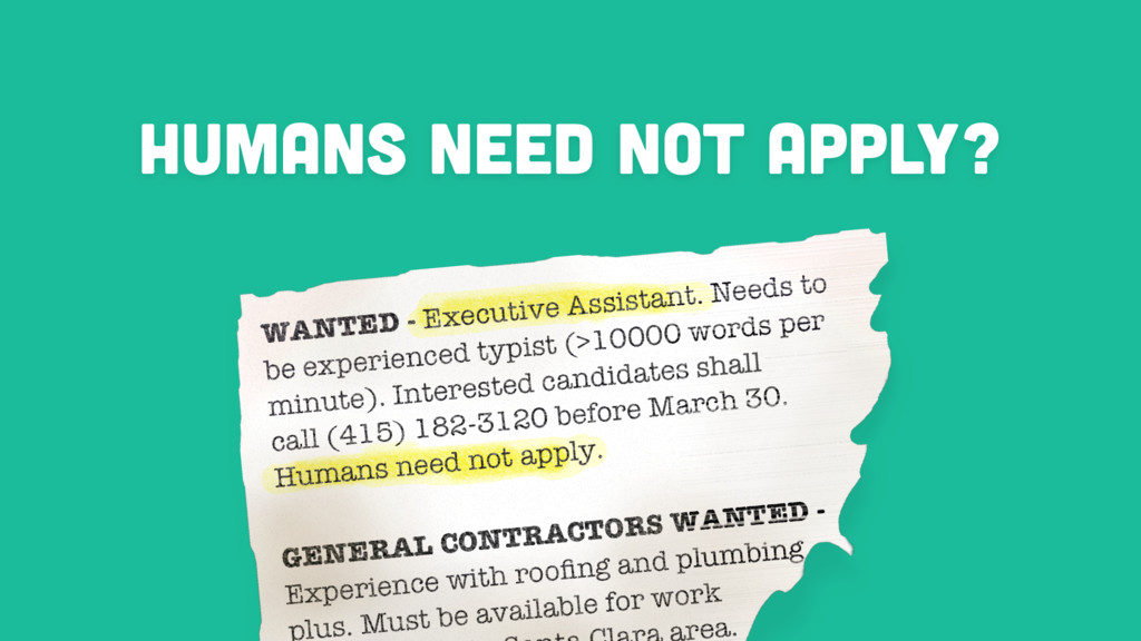HUMANS NEED NOT APPLY?