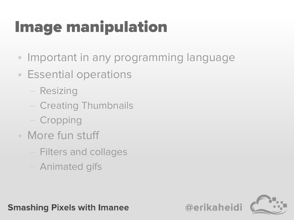 Image manipulation ● Important in any programmi...