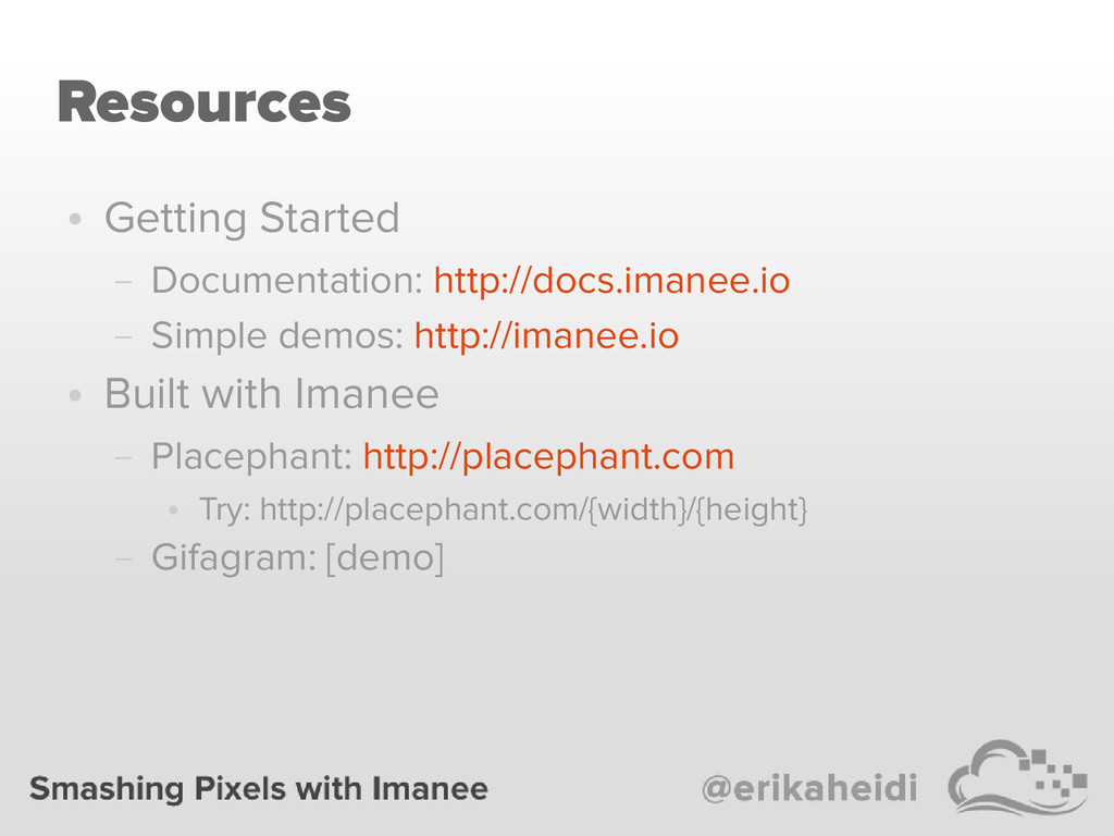 Resources ● Getting Started – Documentation: ht...