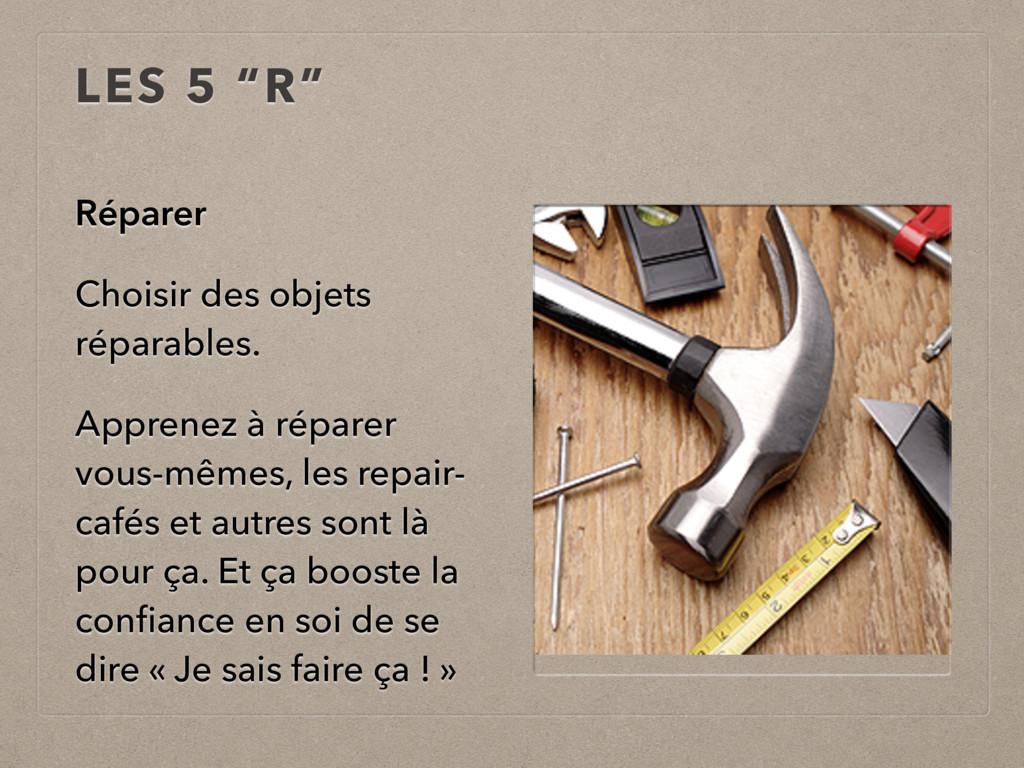 """LES 5 """"R"""" Réparer Choisir des objets réparables..."""