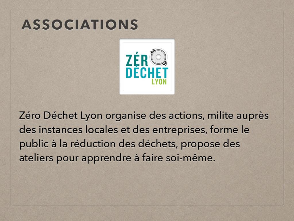 ASSOCIATIONS Zéro Déchet Lyon organise des acti...