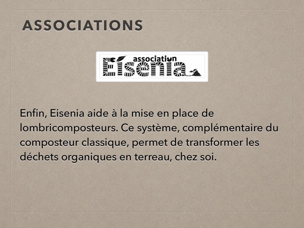 ASSOCIATIONS Enfin, Eisenia aide à la mise en pl...
