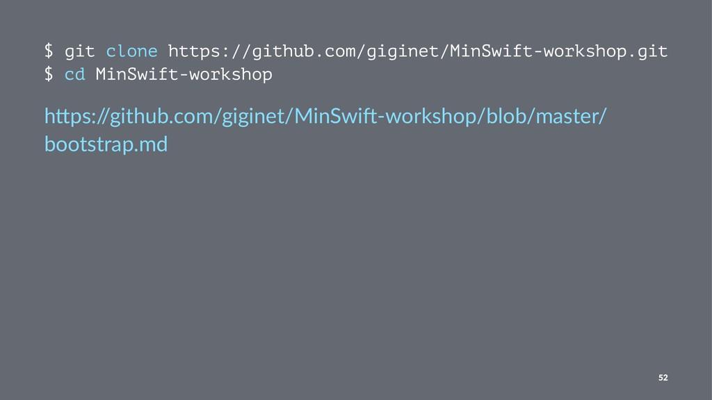 $ git clone https://github.com/giginet/MinSwift...