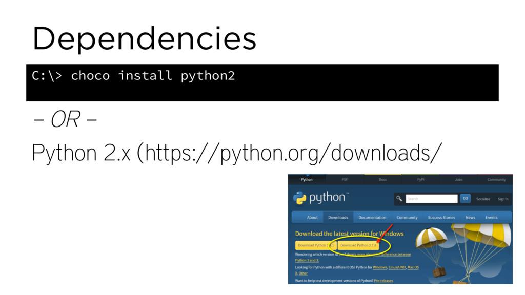 Dependencies – OR – Python 2.x (https://python....