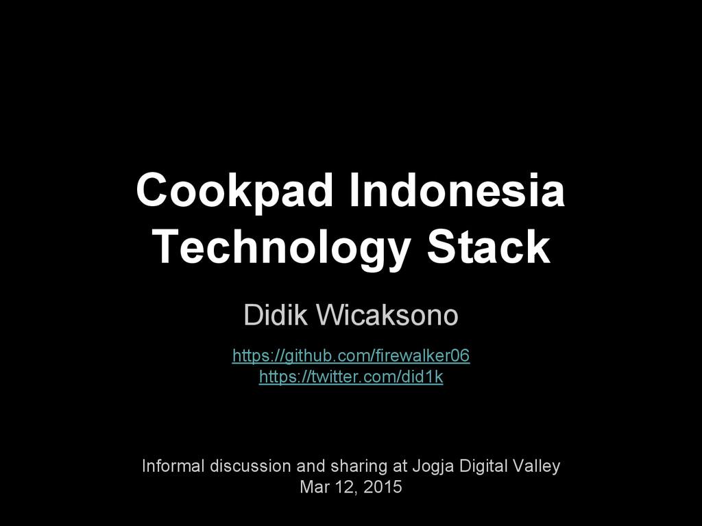 Cookpad Indonesia Technology Stack Didik Wicaks...