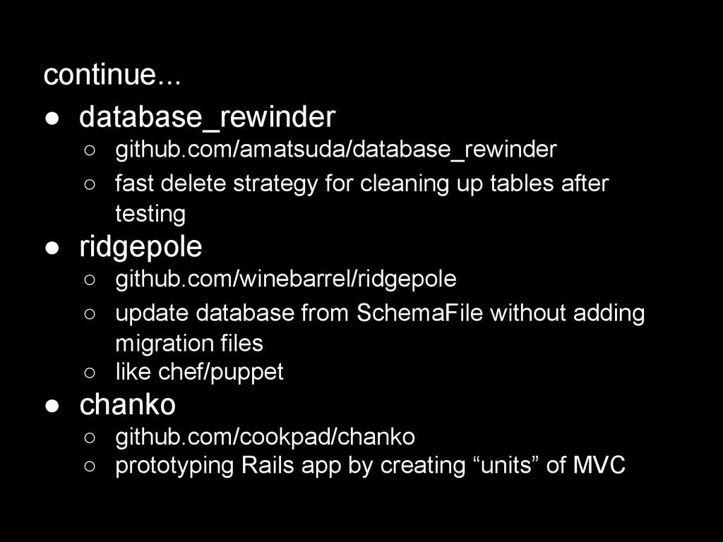 continue... ● database_rewinder ○ github.com/am...