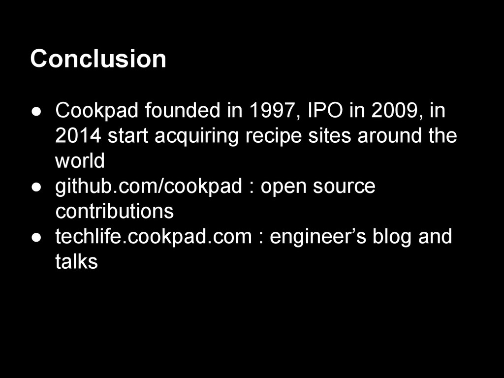 ● Cookpad founded in 1997, IPO in 2009, in 2014...