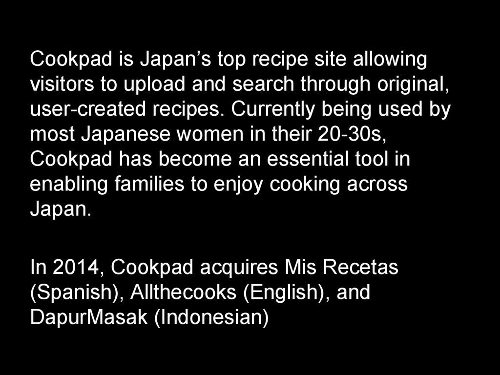 Cookpad is Japan's top recipe site allowing vis...