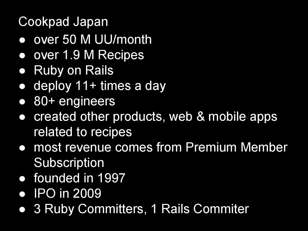 Cookpad Japan ● over 50 M UU/month ● over 1.9 M...