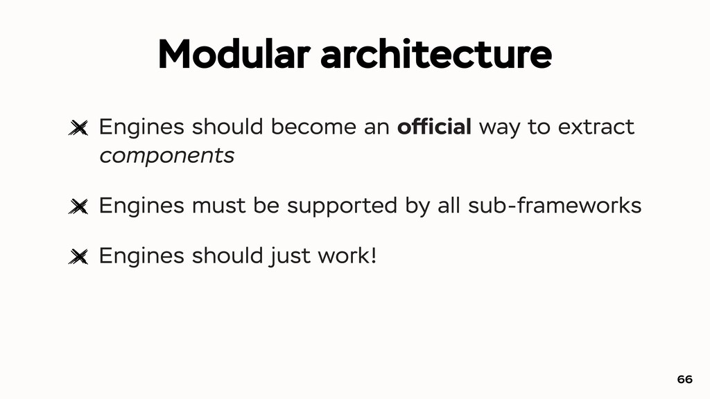 Modular architecture Engines should become an o...