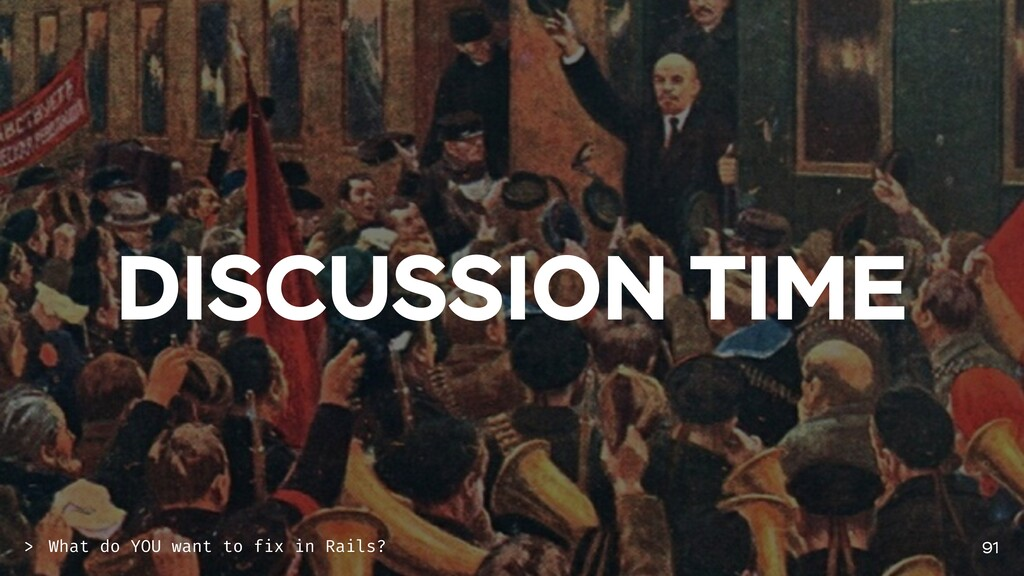 DISCUSSION TIME 91 What do YOU want to fix in R...