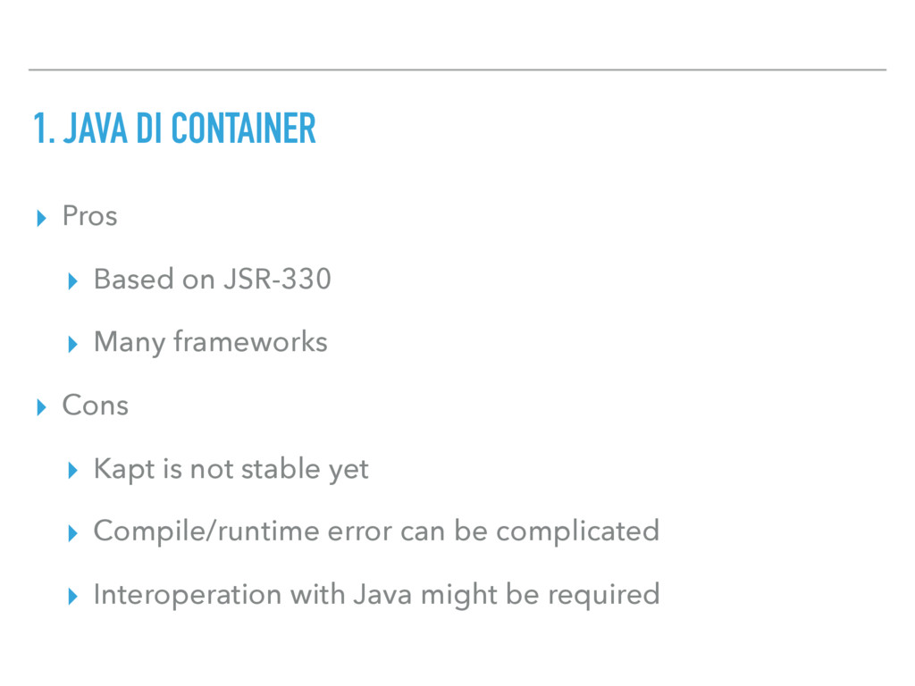 1. JAVA DI CONTAINER ▸ Pros ▸ Based on JSR-330 ...