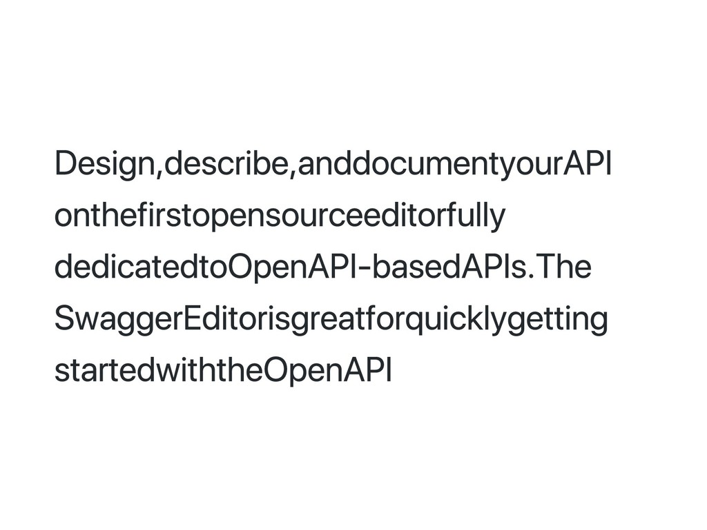 Design, describe, and document your API on the ...