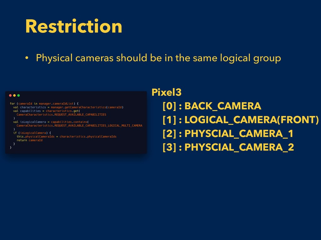 Restriction • Physical cameras should be in the...