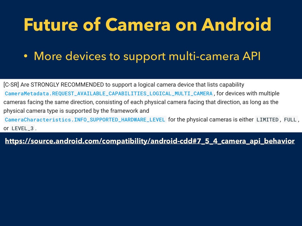 Future of Camera on Android • More devices to s...
