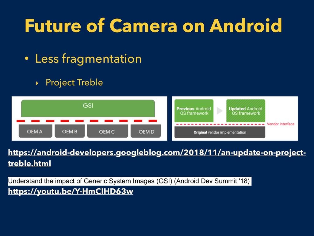 Future of Camera on Android • Less fragmentatio...