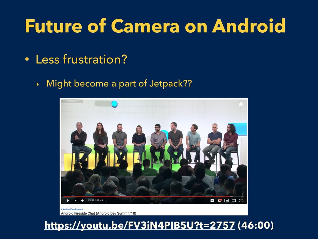 Future of Camera on Android • Less frustration?...