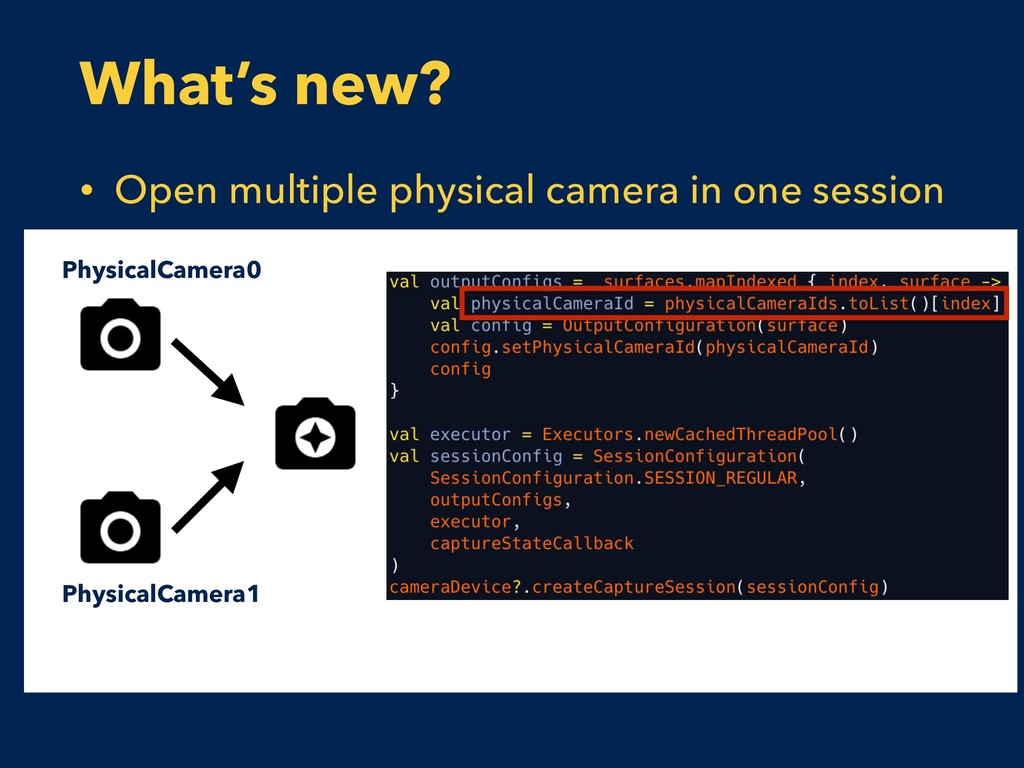 What's new? • Open multiple physical camera in ...
