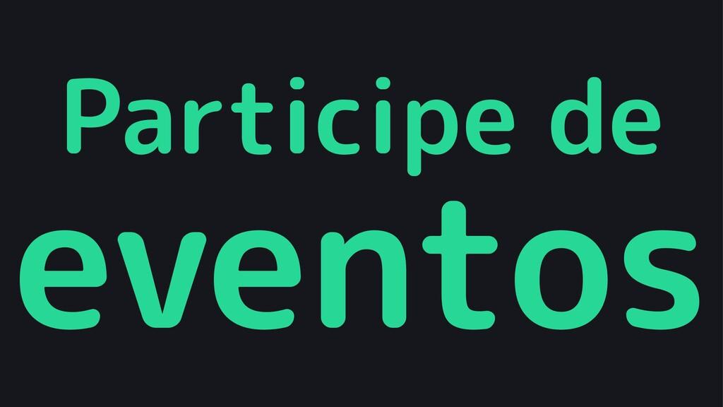 Participe de eventos
