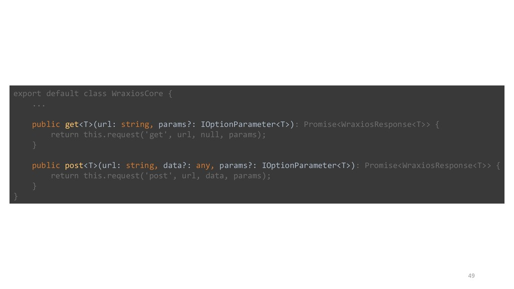 49 export default class WraxiosCore { ... publi...