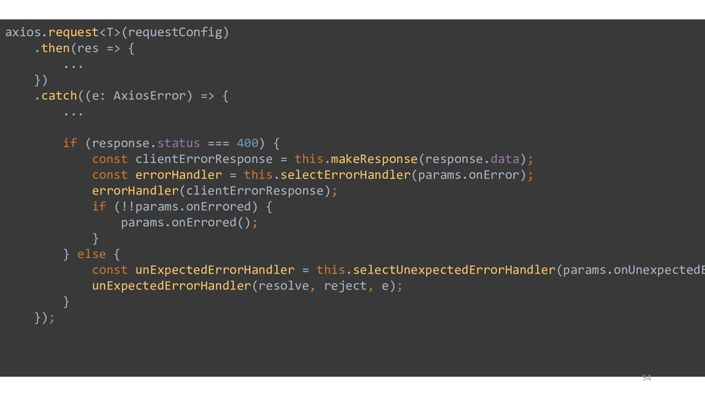 axios.request<T>(requestConfig) .then(res => { ...