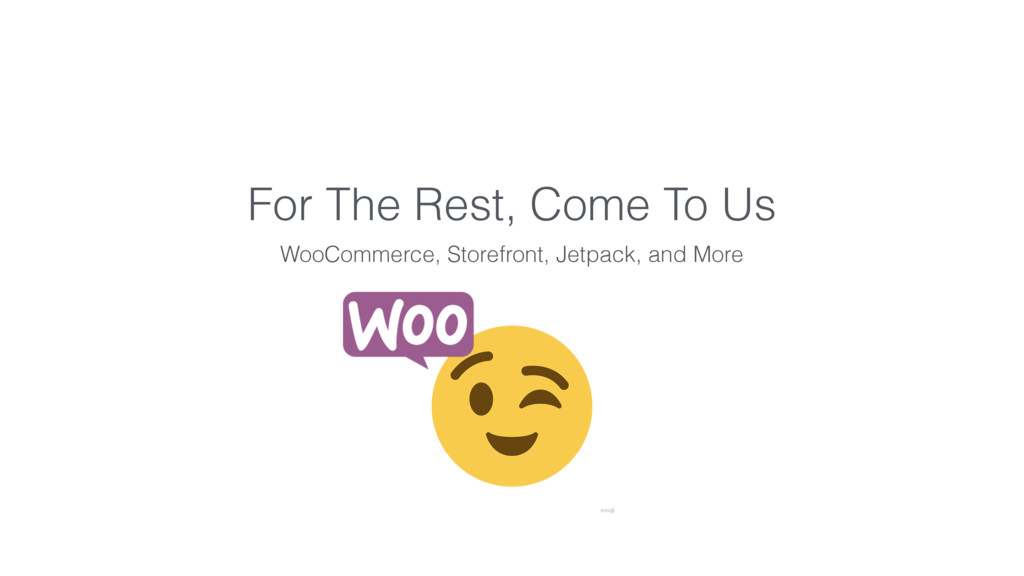For The Rest, Come To Us WooCommerce, Storefron...