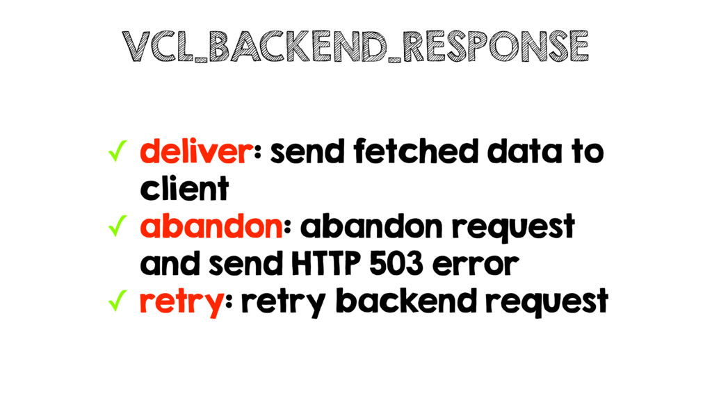 ✓ deliver: send fetched data to client ✓ abando...