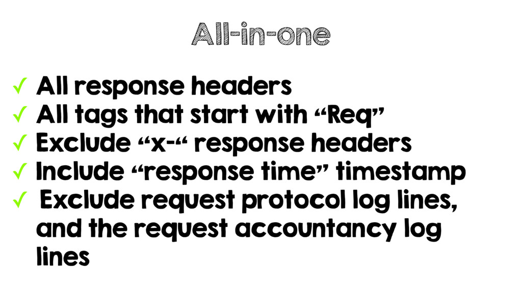 ✓ All response headers ✓ All tags that start wi...