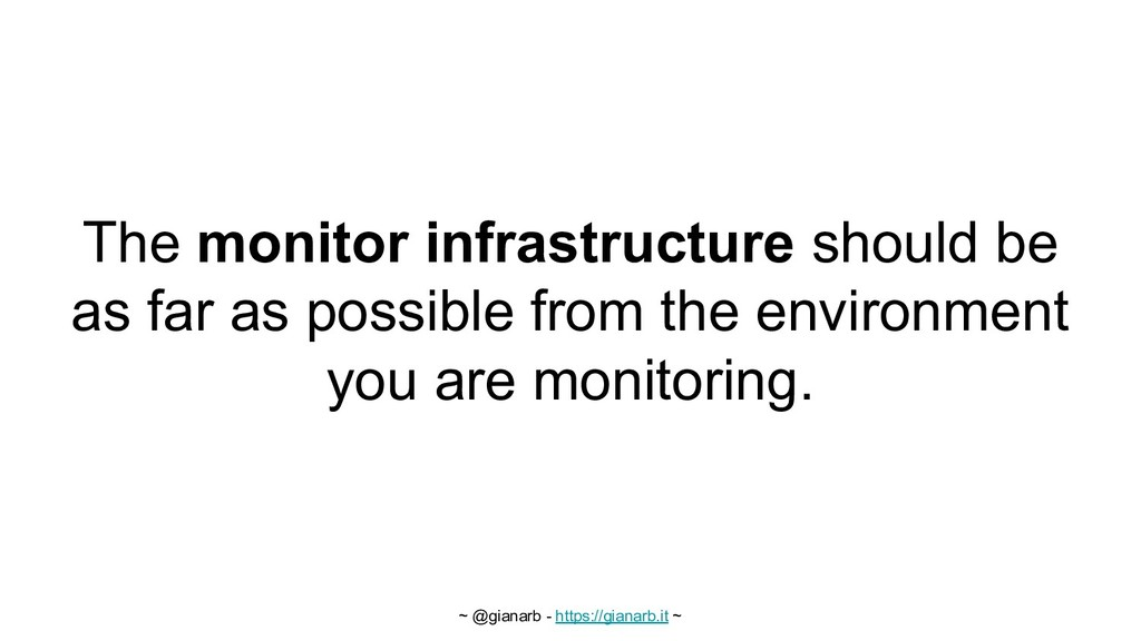 ~ @gianarb - https://gianarb.it ~ The monitor i...