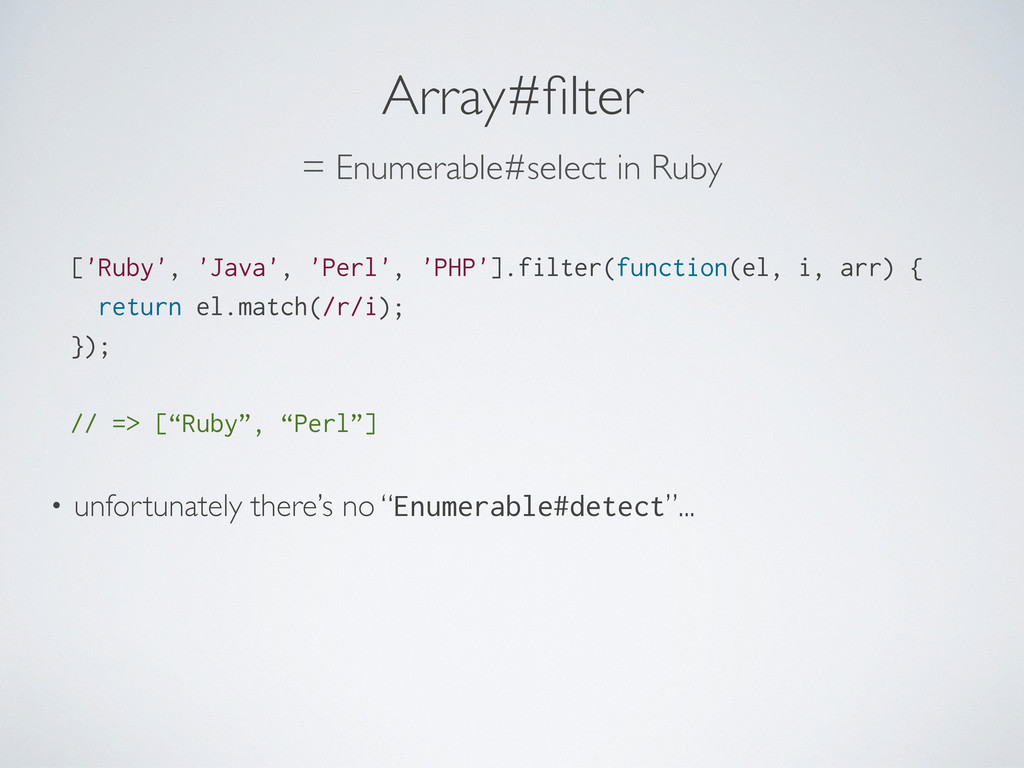 Array#filter ['Ruby', 'Java', 'Perl', 'PHP'].fil...
