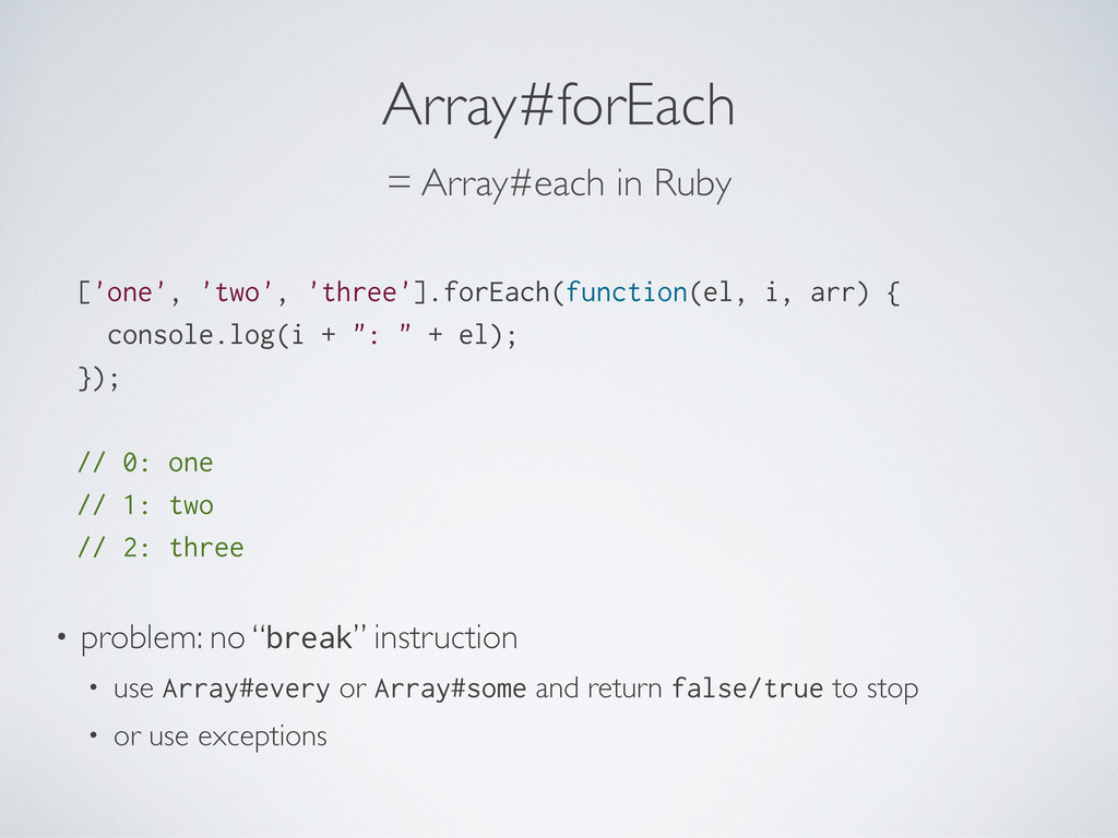 Array#forEach ['one', 'two', 'three'].forEach(f...