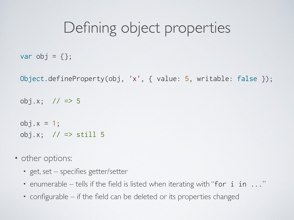 Defining object properties var obj = {}; Object....