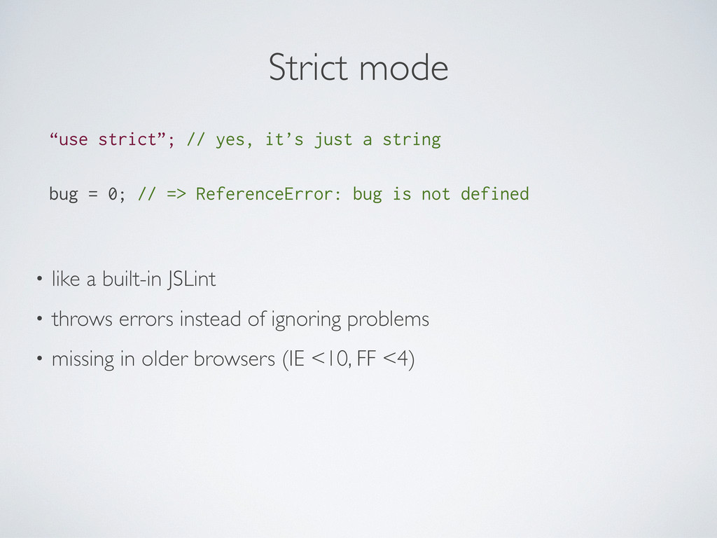 "Strict mode ""use strict""; // yes, it's just a s..."