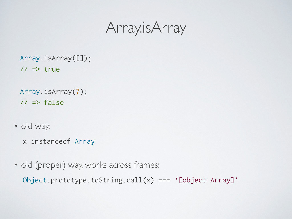 Array.isArray Array.isArray([]); // => true Arr...