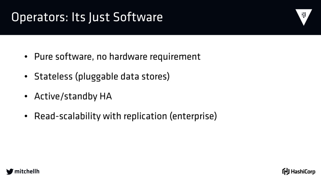 Operators: Its Just Software • Pure software,...