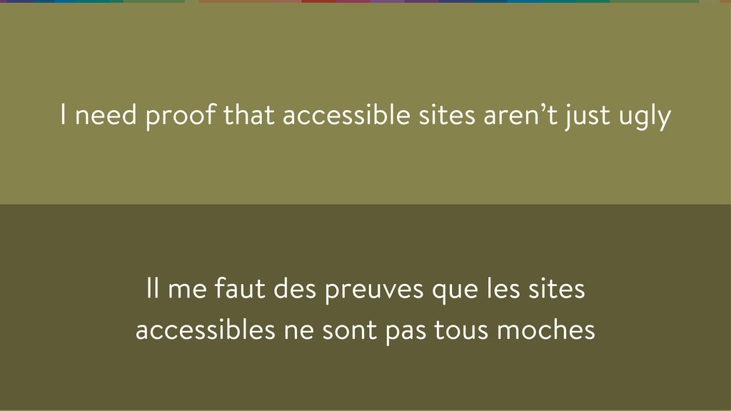 I need proof that accessible sites aren't just ...