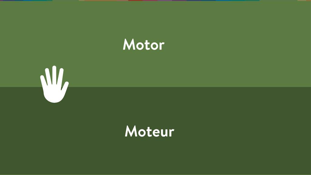 Motor Moteur