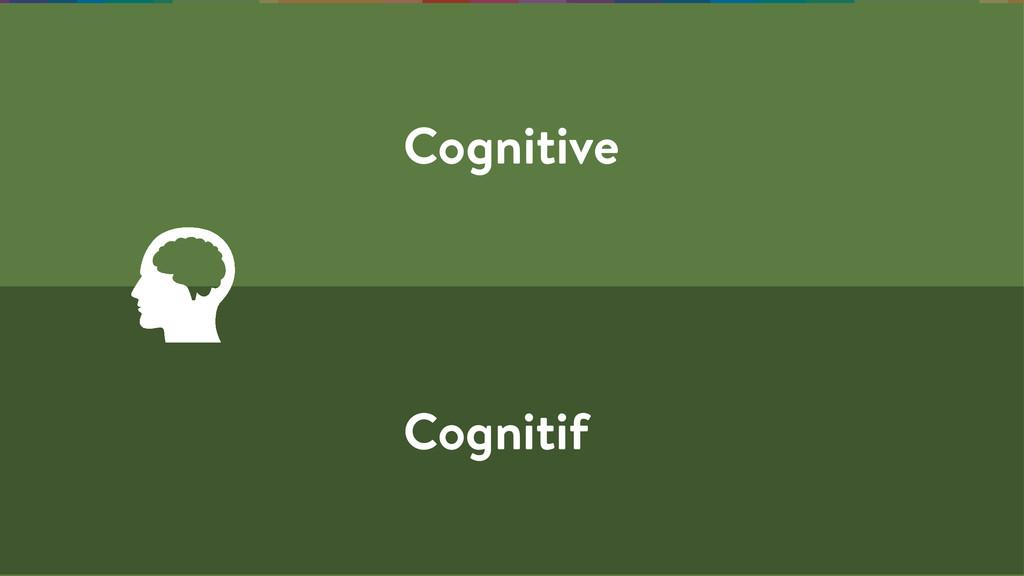 Cognitive Cognitif