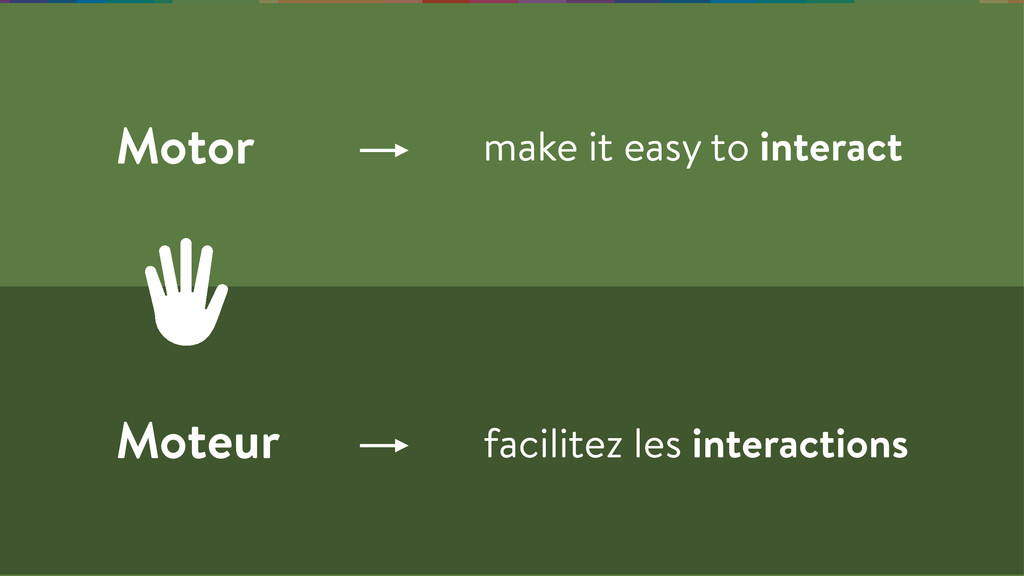 Motor make it easy to interact Moteur facilitez...