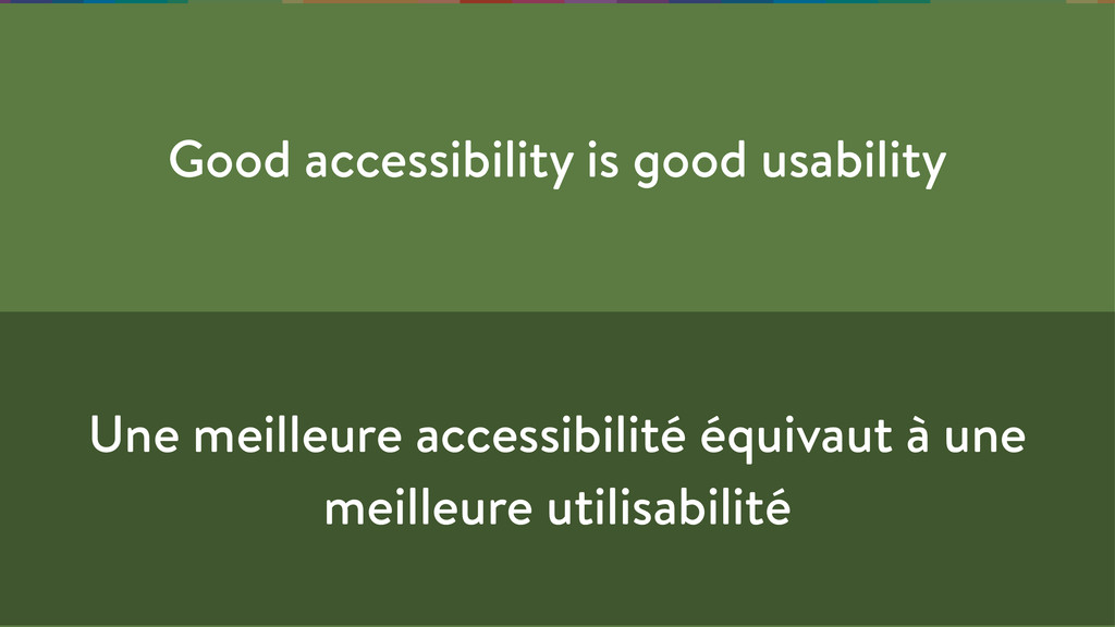 Good accessibility is good usability Une meille...