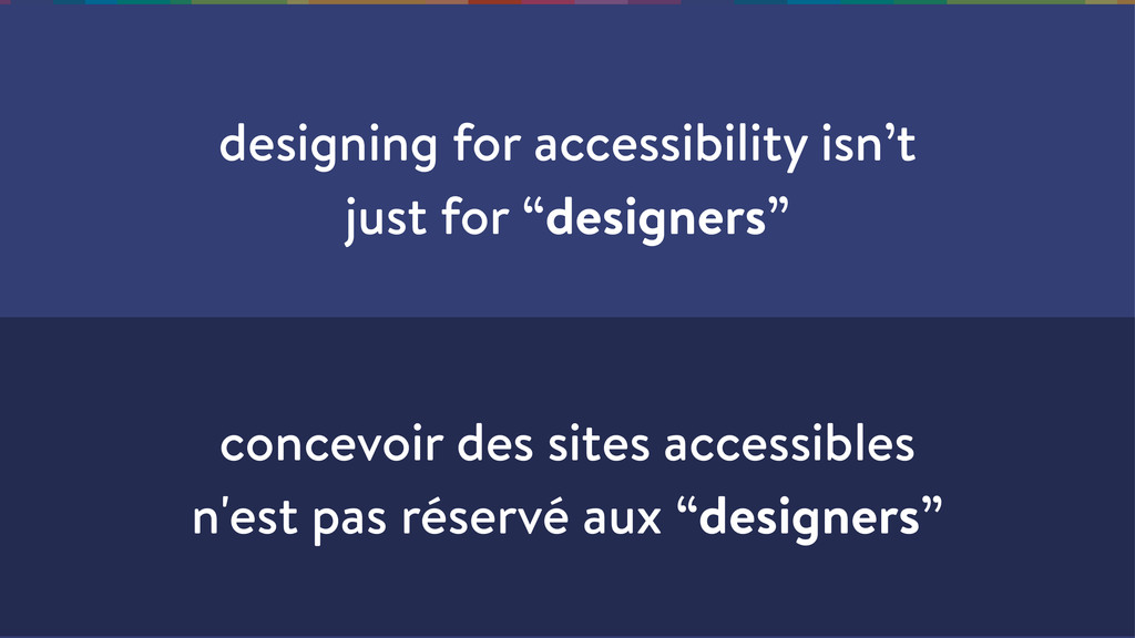 "designing for accessibility isn't just for ""des..."