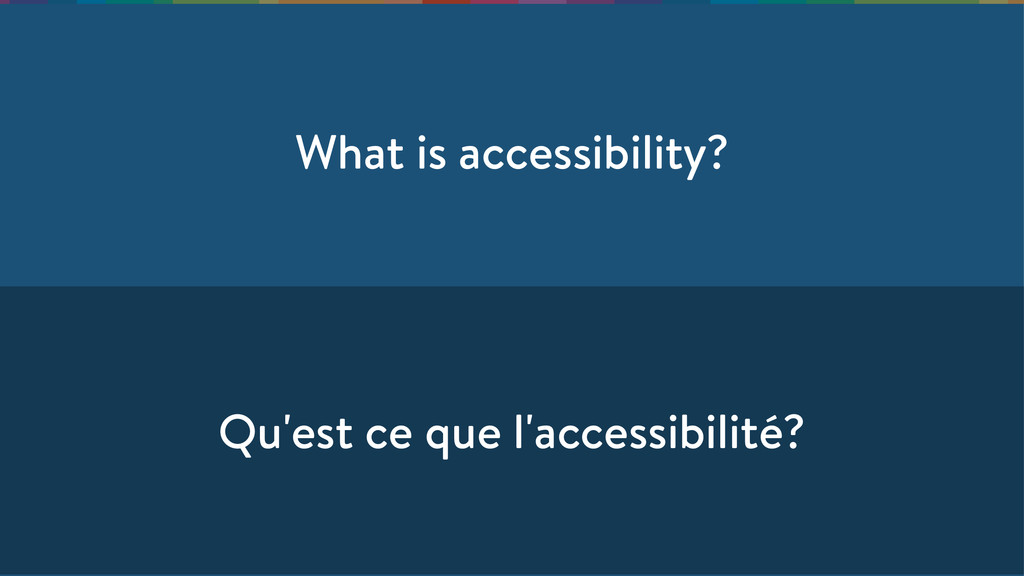What is accessibility? Qu'est ce que l'accessib...