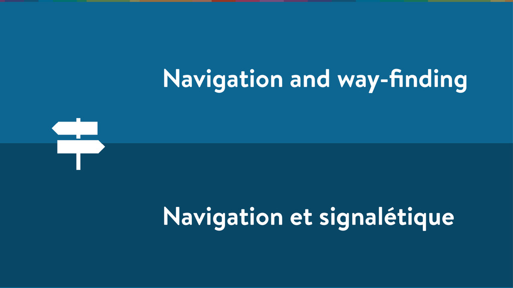 Navigation and way-finding Navigation et signalé...