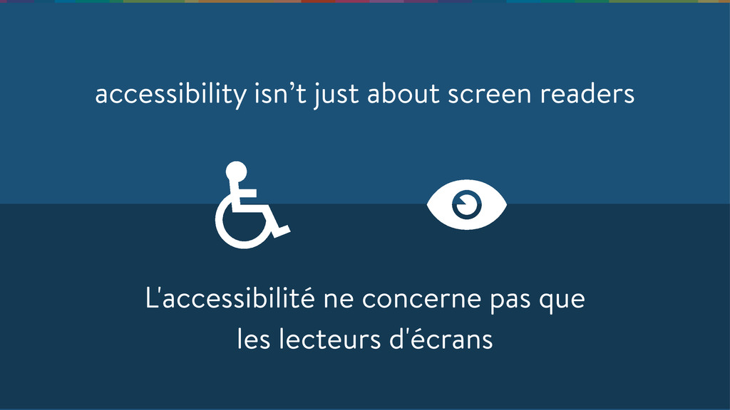 accessibility isn't just about screen readers L...