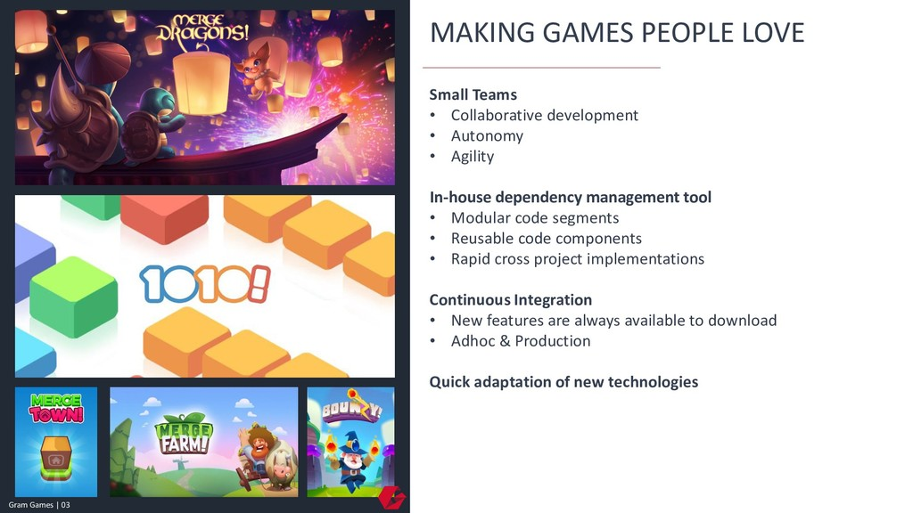 MAKING GAMES PEOPLE LOVE Small Teams • Collabor...