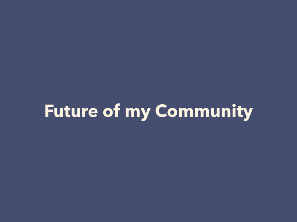 Future of my Community