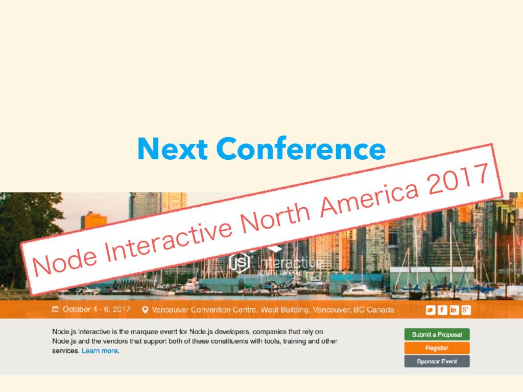 "Next Conference /PEF*OUFSBDUJWF/PSUI""NFSJDB..."