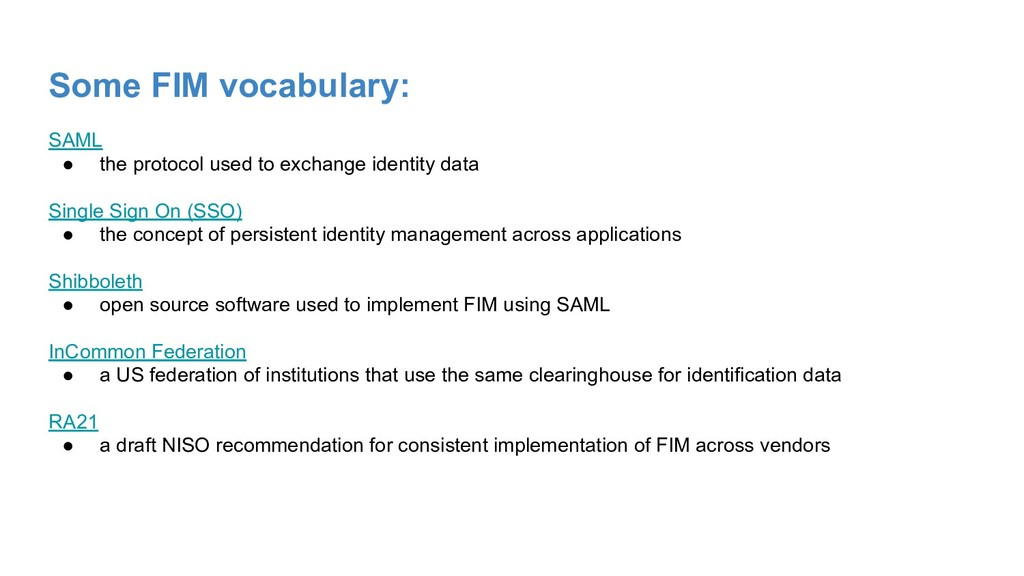 Some FIM vocabulary: SAML ● the protocol used t...