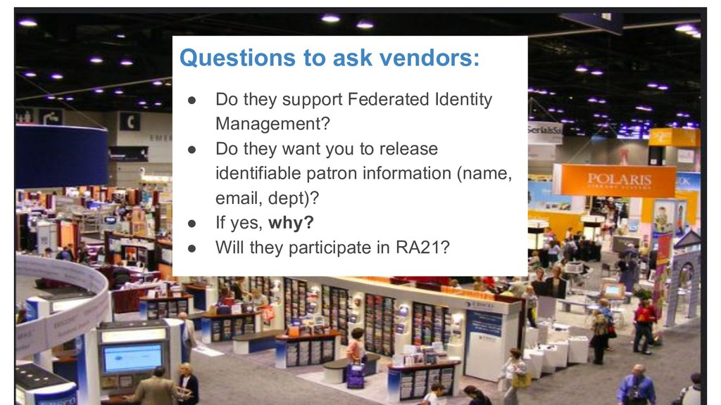 Questions to ask vendors: ● Do they support Fed...