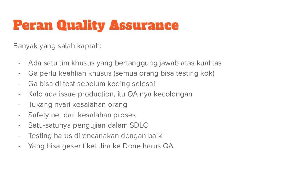 Peran Quality Assurance Banyak yang salah kapra...